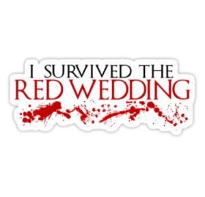 I survived Red Wedding