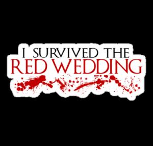 I survived Red Wedding